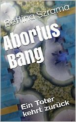 Abortus Bang - Ein Toter kehrt zurück