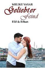 Geliebter Feind: Elif & Erhan