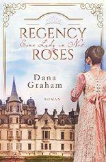 Regency Roses. Eine Lady in Not