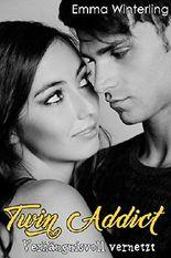 Twin Addict - Verhängnisvoll vernetzt: Liebesroman