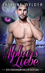 Alpha's Liebe (Rocky Mountain Wölfe 3)