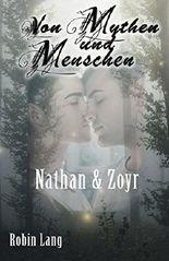 Von Mythen und Menschen: Nathan & Zoyr