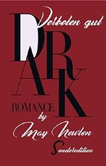 Dark Romance - Verboten gut: Sonderedition Dirty Passion und Dangerous Affair