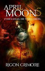 April Moon 5: Codex Gigas, die Teufelsbibel