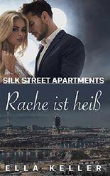 Rache ist heiß (Silk Street Apartments 1)