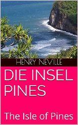 Die Insel Pines: Die Insel der Fruchtbarkeit