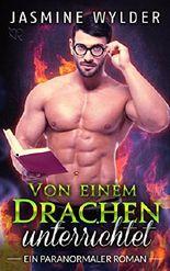 Von einem Drachen unterrichtet (German Edition)