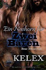 Ein Nashorn für zwei Bären (Bear Mountain 17)
