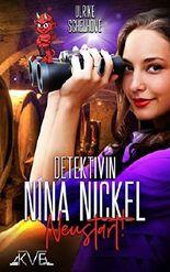 Detektivin Nina Nickel - Neustart!: (Krimi-Spaß mit Herz) (1)