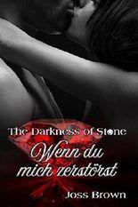 The Darkness of Stone: Wenn du mich zerstörst