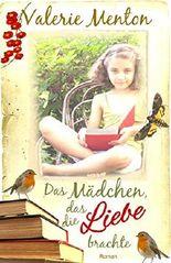 Das Mädchen, das die Liebe brachte (German Edition)