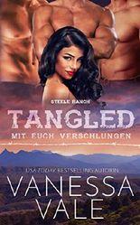 Tangled – mit euch verschlungen (Steele Ranch 3)