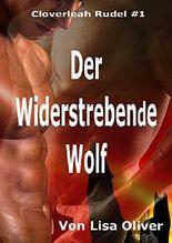 Der Widerstrebende Wolf (Der Cloverleah Rudel Serie 1)