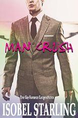 Man Crush: Eine Gay Romance Kurzgeschichte