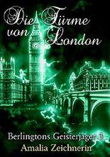 Berlingtons Geisterjäger 3 - Die Türme von London