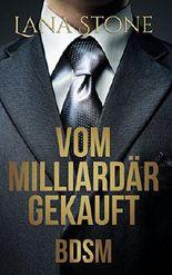 Vom Milliardär gekauft: Bdsm