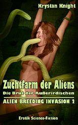Zuchtfarm der Aliens: Die Brut der Außerirdischen (ALIEN BREEDING INVASION 2)