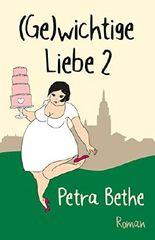 (Ge)wichtige Liebe 2 (Gewichtig-Reihe) (German Edition)