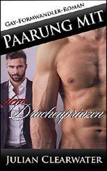 Paarung mit dem Drachenprinzen: Gay-Formwandler-Roman
