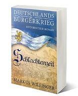 Schlachtenzeit (Die Deutschlands Bürgerkrieg Saga 2)