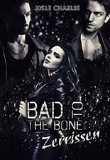 Bad to the Bone: Zerrissen