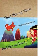 Blue like my shoe: Red like my head