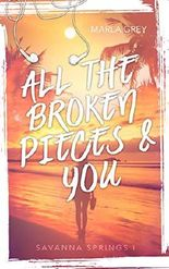 All the broken pieces and you