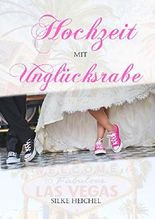Hochzeit mit Unglücksrabe: Liebesroman