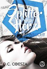 Splitter und Herz: Sehnsucht (Spiegel und Scherben 4)