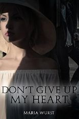 Don´t give up my heart