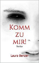 Komm zu mir!: Thriller