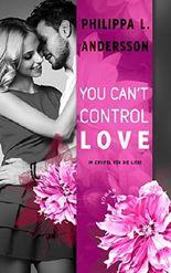 You Can't Control Love - Im Zweifel für die Liebe (You Can't 2)