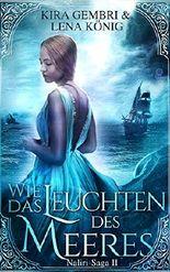 Wie das Leuchten des Meeres (Naliri-Saga 2) (German Edition)