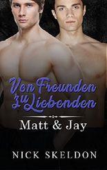 Von Freunden zu Liebenden: Matt & Jay