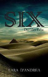 Six: Dunkles Erbe