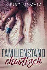Familienstand chaotisch