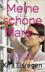 Meine schöne Mara ...: die komplette Geschichte Teil 1-3