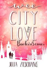 Wee City Love: Books'n'Scones (Wee-City-Love-Reihe 1)