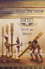 Ramses - Reich an Jahren -: Fünfter Teil des Romans aus dem alten Ägypten über Ramses II.