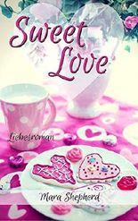 Sweet Love: Zwei Millionäre, zwei Frauen und die große Liebe