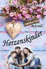 Herzenskinder: Liebesroman (Zimmer frei für die Liebe 9)