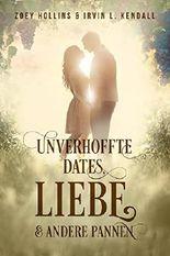 Unverhoffte Dates, Liebe & andere Pannen
