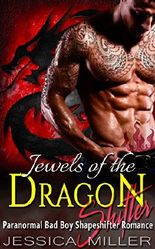 Jewels of the Dragon Shifter: Paranormal Bad Boy Shapeshifter Romance
