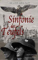 Sinfonie des Teufels - Operation Blackbird: Band 5: 1941/42 Historischer Roman