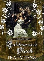 Goldmaries Fluch - Traumtanz: Erster Teil der Heilwelt-Saga