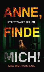 Anne, finde mich!: Stuttgart Krimi (Band 2)