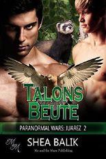 Talons Beute (Paranormal Wars: Juarez 2)