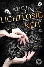 Ich bin die LICHTLOSIGKEIT: Ein Vampirroman (Ich bin ... 4) (German Edition)