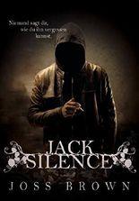 Jack Silence: Niemand sagt dir, wie du ihn vergessen kannst