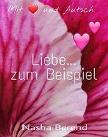 Liebe ...zum Beispiel